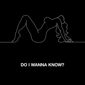 "Arctic Monkeys New Single: ""Do I Wanna Know?"""
